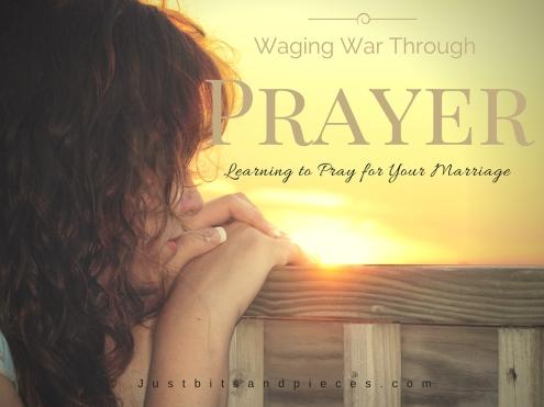 Waging War Through Prayer