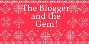 The Blogger and Her Gem!