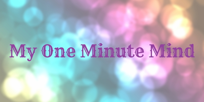 My One Minute Mind (2)
