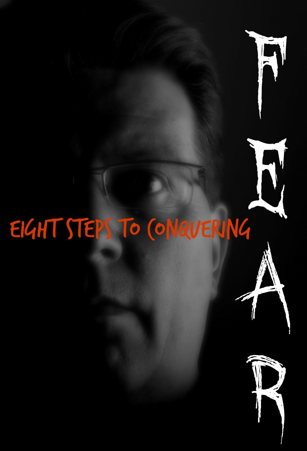 eight steps to conquering fear