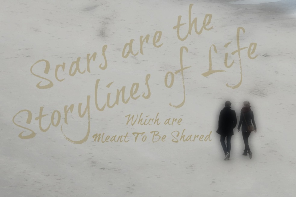 Scars are the Story-lines of life